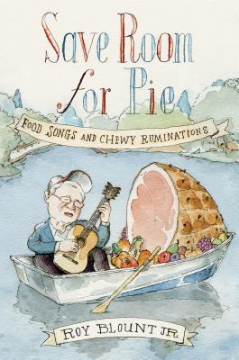 Save Room for Pie: Food Songs and Chewy Ruminations Cover Image