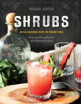Shrubs: An Old-Fashioned Drink for Modern Times Cover Image