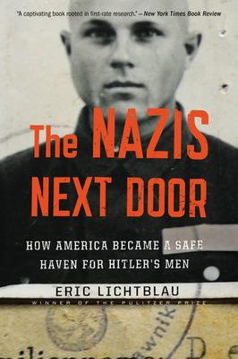 The Nazis Next Door: How America Became a Safe Haven for Hitler's Men Cover Image