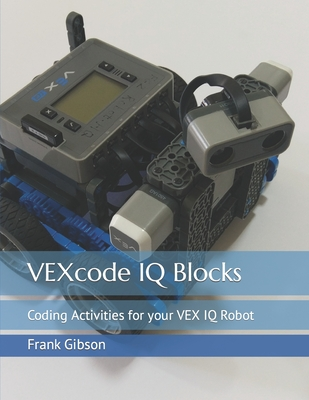 VEXcode IQ Blocks: Coding Activities for your VEX IQ Robot Cover Image