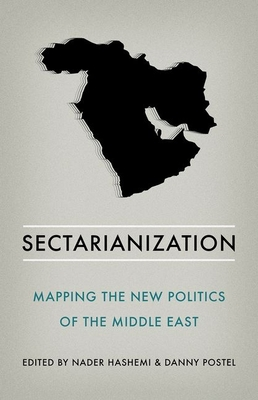 Sectarianization: Mapping the New Politics of the Middle East Cover Image