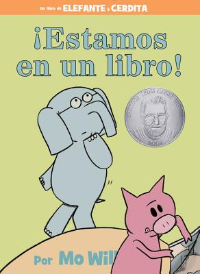 ¡Estamos en un libro! (Spanish Edition) (An Elephant and Piggie Book) Cover Image