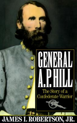 General A.P. Hill: The Story of a Confederate Warrior Cover Image
