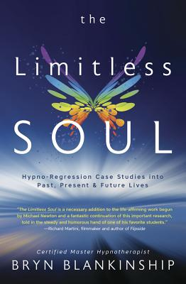 The Limitless Soul: Hypno-Regression Case Studies Into Past, Present, and Future Lives Cover Image