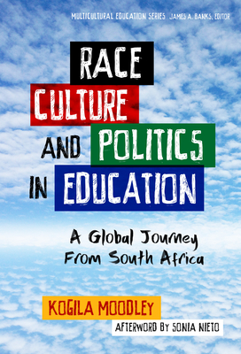 Race, Culture, and Politics in Education: A Global Journey from South Africa (Multicultural Education) Cover Image