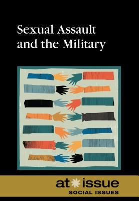Sexual Assault and the Military (At Issue) Cover Image