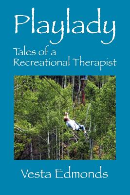 Playlady: Tales of a Recreational Therapist Cover Image