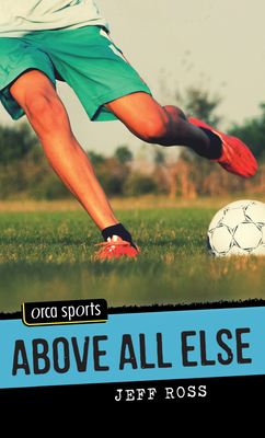 Above All Else (Orca Sports) Cover Image