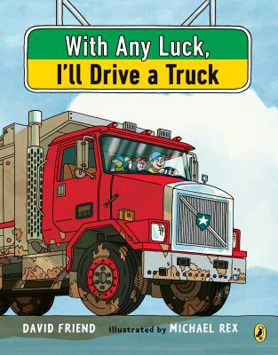 With Any Luck I'll Drive a Truck Cover Image