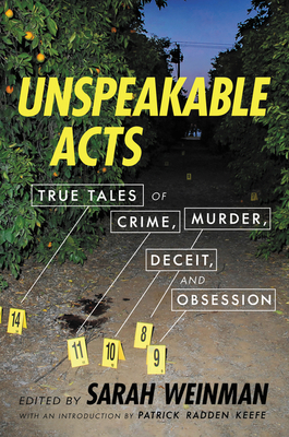 Unspeakable Acts: True Tales of Crime, Murder, Deceit, and Obsession Cover Image