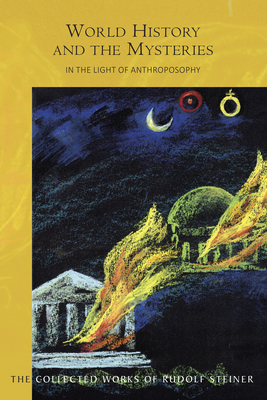 World History and the Mysteries: In the Light of Anthroposophy (Cw 233) Cover Image