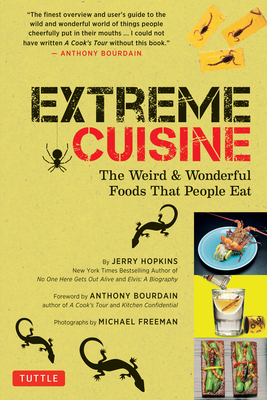 Extreme Cuisine: The Weird & Wonderful Foods That People Eat Cover Image