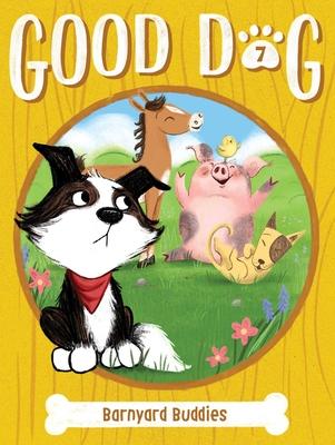 Barnyard Buddies (Good Dog #7) Cover Image