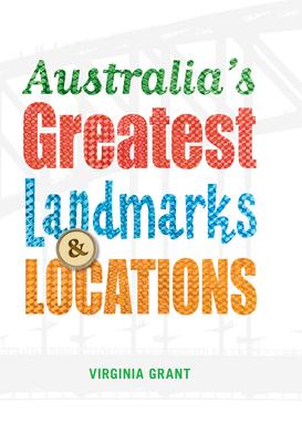 Australia's Greatest Landmarks & Locations Cover Image