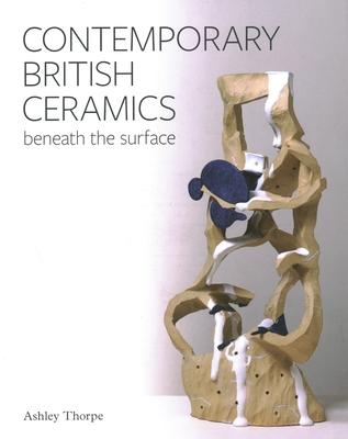 Contemporary British Ceramics: Beneath the Surface Cover Image