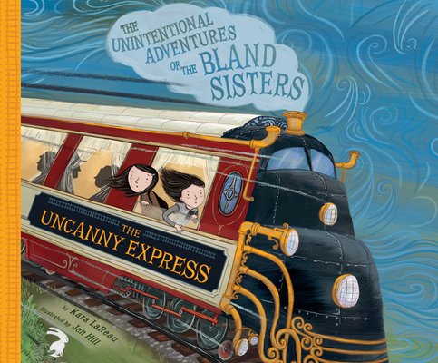 The Uncanny Express (Unintentional Adventures of the Bland Sisters #2) Cover Image