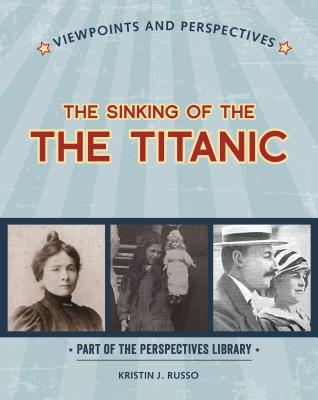 Viewpoints on the Sinking of the Titanic (Perspectives Library: Viewpoints and Perspectives) Cover Image