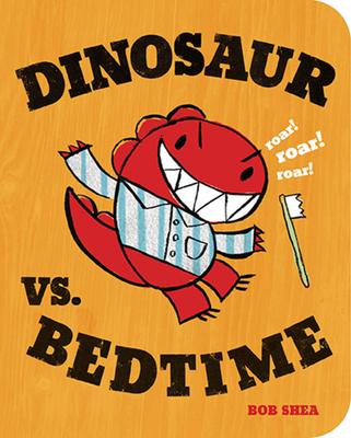Dinosaur vs. Bedtime (A Dinosaur vs. Book #1) Cover Image