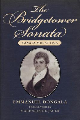 The Bridgetower Sonata: Sonata Mulattica Cover Image