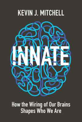 Innate: How the Wiring of Our Brains Shapes Who We Are Cover Image