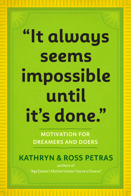 """Cover for """"It Always Seems Impossible Until It's Done."""""""