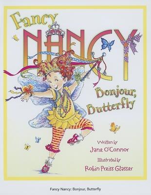 Fancy Nancy Bonjour, Butterfly Cover Image