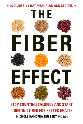 The Fiber Effect: Stop Counting Calories and Start Counting Fiber for Better Health Cover Image