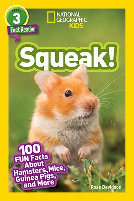 National Geographic Readers: Squeak! (L3): 100 Fun Facts About Hamsters, Mice, Guinea Pigs, and More Cover Image