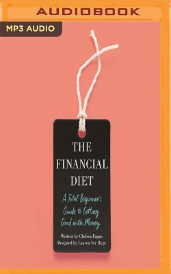 The Financial Diet: A Total Beginner's Guide to Getting Good with Money Cover Image