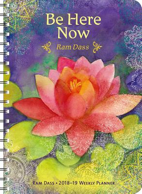 RAM Dass 2018 - 2019 Weekly Planner: Be Here Now Cover Image