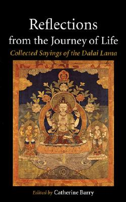 Reflections from the Journey of Life: Collected Sayings of the Dalai Lama Cover Image