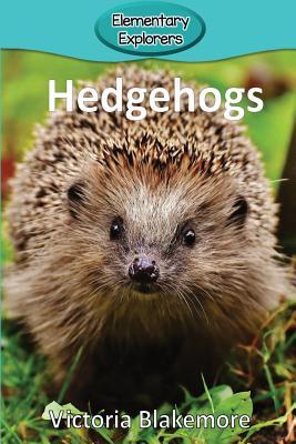 Hedgehogs (Elementary Explorers #54) Cover Image