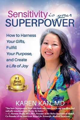 Sensitivity Is Your Superpower: How to Harness Your Gifts, Fulfill Your Purpose, and Create a Life of Joy Cover Image