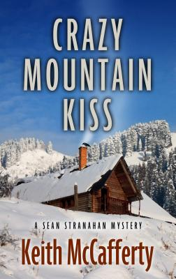 Crazy Mountain Kiss (Sean Stranahan Mysteries) Cover Image