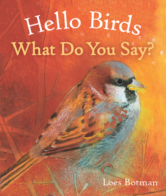 Hello Birds, What Do You Say? Cover Image