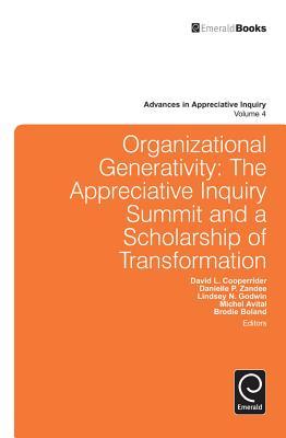 Organizational Generativity: The Appreciate Inquiry Summit and a Scholarship of Transformation (Advances in Appreciative Inquiry #4) Cover Image