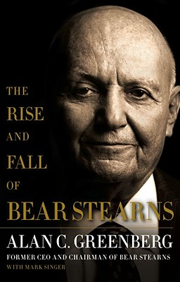 The Rise and Fall of Bear Stearns cover