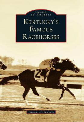 Kentuckys Famous Racehorses Images Of America