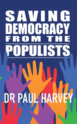 Saving Democracy From The Populists Cover Image