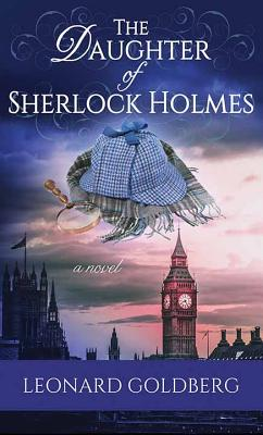 The Daughter of Sherlock Holmes: A Daughter of Sherlock Holmes Mystery Cover Image