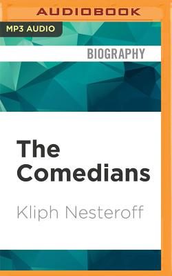 The Comedians: Drunks, Thieves, Scoundrels and the History of American Comedy Cover Image