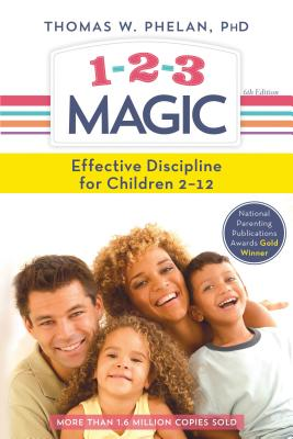 1-2-3 Magic: 3-Step Discipline for Calm, Effective, and Happy Parenting Cover Image