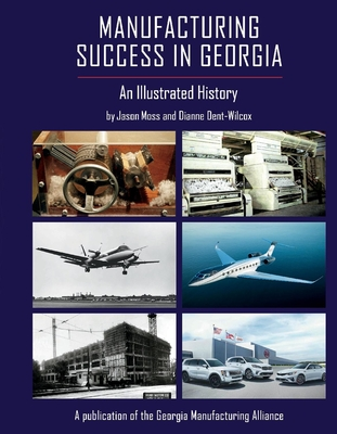 Manufacturing Success in Georgia: An Illustrated History Cover Image