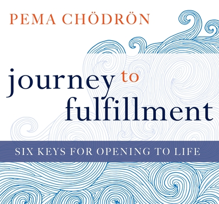 Journey to Fulfillment: Six Keys for Opening to Life Cover Image
