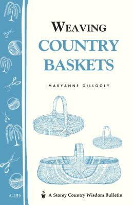 Weaving Country Baskets: Storey Country Wisdom Bulletin A-159 Cover Image