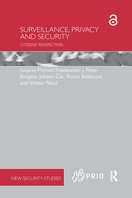 Surveillance, Privacy and Security: Citizens' Perspectives (PRIO New Security Studies) Cover Image
