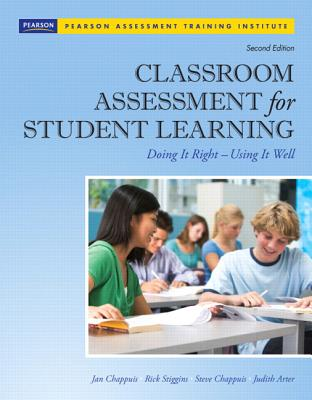 Classroom Assessment for Student Learning: Doing It Right - Using It Well [With CDROM] (Assessment Training Institute) Cover Image