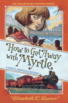 How to Get Away with Myrtle (Myrtle Hardcastle Mystery 2) Cover Image