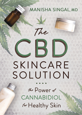 The CBD Skincare Solution: The Power of Cannabidiol for Healthy Skin Cover Image