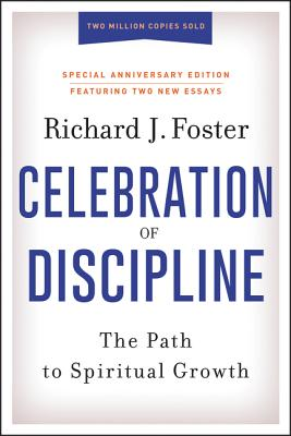 Celebration of Discipline, Special Anniversary Edition: The Path to Spiritual Growth Cover Image